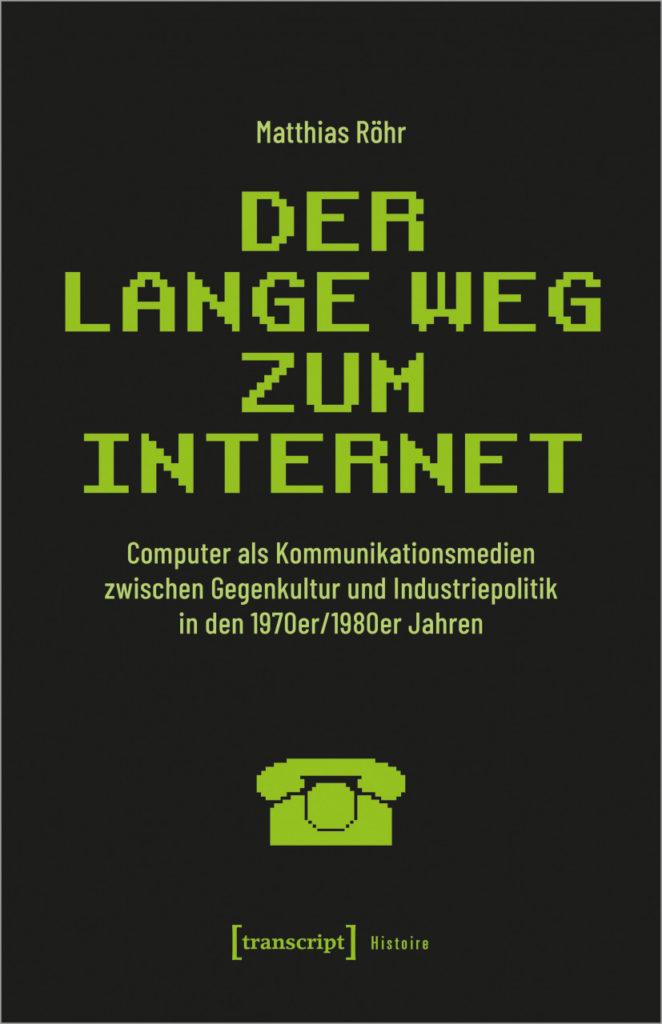 Titelbild von Matthias Röhr,: Der Lange Weg zum Internet
